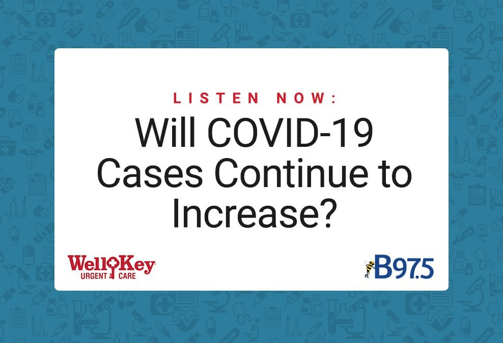 Listen Now: Will COVID-19 Cases Continue to Increase?